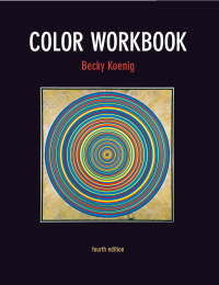 Color Workbook              by             Becky Koenig M.F.A.