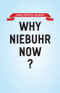 Why Niebuhr Now? 9780226148861