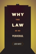 Why the Law Is So Perverse 9780226426068