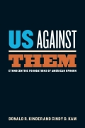 Us Against Them: Ethnocentric Foundations of American Opinion 9780226435725