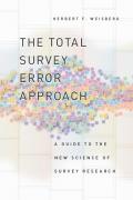 The Total Survey Error Approach: A Guide to the New Science of Survey Research 9780226891293