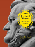 Richard Wagner: A Life in Music 9780226924625