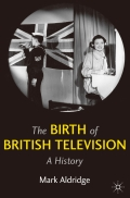 The Birth of British Television 9780230346727R180