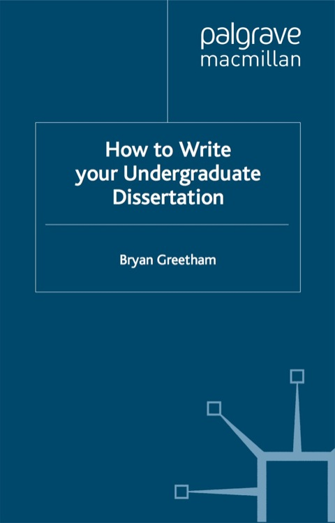 bryan greetham dissertation Buy how to write your undergraduate dissertation by bryan greetham from waterstones today click and collect from your local waterstones or get free uk delivery on orders over £20.