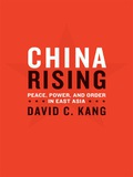 China Rising: Peace, Power, and Order in East Asia 9780231512060
