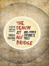 The Demon at Agi Bridge and Other Japanese Tales              by             Burton Watson