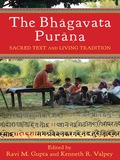 The Bhagavata Purana: Sacred Text and Living Tradition 9780231531474