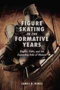 Figure Skating in the Formative Years 9780252097041