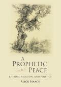 A Prophetic Peace 9780253005649