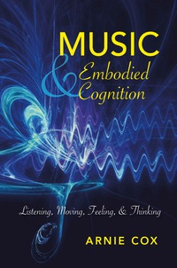 Music and Embodied Cognition              by             Arnie Cox