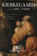 Kierkegaard and the Life of Faith 9780253025029