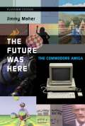 The Future Was Here 9780262300742