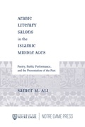 Arabic Literary Salons in the Islamic Middle Ages 9780268074654