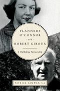 Flannery O'Connor and Robert Giroux 9780268103125