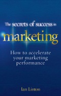 The Secrets of Success in Marketing 9780273742456