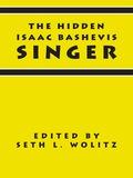 The Hidden Isaac Bashevis Singer 9780292757905
