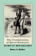 The Feminization of Quest-Romance 9780292762626