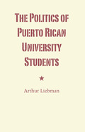 The Politics of Puerto Rican University Students 9780292766297