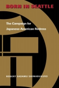 Born in Seattle: The Campaign for Japanese American Redress 9780295802732