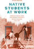 Native Students at Work 9780295806662