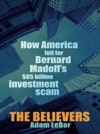 The Believers              by             Adam LeBor