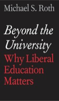 Beyond the University: Why Liberal Education Matters 9780300206555