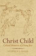 Christ Child: Cultural Memories of a Young Jesus 9780300206609