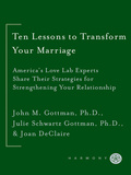 Ten Lessons to Transform Your Marriage 9780307347114