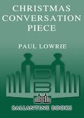 Christmas Conversation Piece 9780307414755