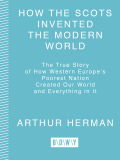 How the Scots Invented the Modern World 9780307420954