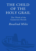 The Child of the Holy Grail 9780307421890