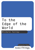To the Edge of the World 9780307434098