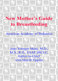 The American Academy of Pediatrics New Mother's Guide to Breastfeeding 9780307481115