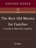 The Best Old Movies for Families 9780307482167