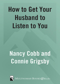 How to Get Your Husband to Listen to You 9780307561589