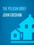 The Pelican Brief 9780307576170