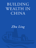 Building Wealth in China 9780307591630