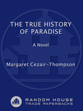 The True History of Paradise 9780307755599
