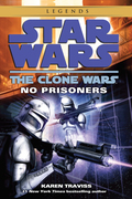 No Prisoners: Star Wars Legends (The Clone Wars) 9780307795977