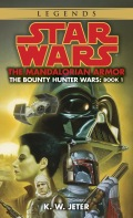 The Mandalorian Armor: Star Wars Legends (The Bounty Hunter Wars) 9780307796462