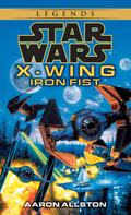 Iron Fist: Star Wars Legends (X-Wing) 9780307796509