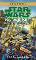 Solo Command: Star Wars Legends (X-Wing) 9780307796516