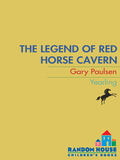 The Legend of Red Horse Cavern 9780307803955
