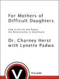 For Mothers of Difficult Daughters 9780307804532