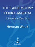 The Caine Mutiny Court-Martial 9780307805324