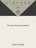 The Last King of Scotland 9780307808547