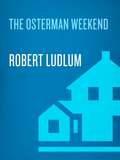 The Osterman Weekend 9780307813893