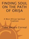 Finding Soul on the Path of Orisa 9780307816092