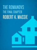 The Romanovs: The Final Chapter 9780307873866