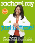 Rachael Ray: Just in Time 9780307955012